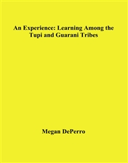 An Experience: Learning Among the Tupi and Guarani Tribes cover image