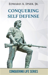 Conquering Self Defense: How to Protect Yourself and Those You Love cover image