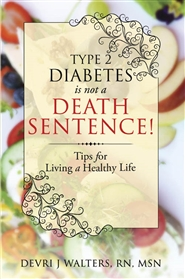 Type 2 Diabetes is not a Death Sentence!  Tips for Living a Healthy Life cover image