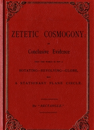 Zetetic Cosmogony: The Ultimate Archival Proofs of Rectangle cover image