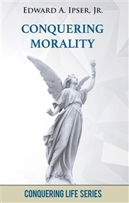 Conquering Morality: How to Know Right from Wrong cover image