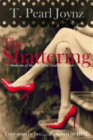 The Shattering (Book one of the Life after Adultery memoir) cover image