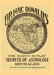 The Earth is Flat: Secrets of Astrology Revealed cover image