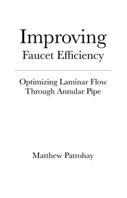 Improving Faucet Efficiency | Optimizing Laminar Flow Through Annular Pipe cover image