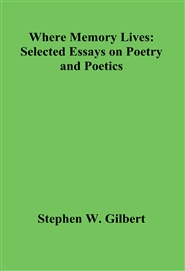 Where Memory Lives: Selected Essays on Poetry and Poetics cover image