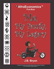 Me, My Family, My Legacy: AfroEconomics for Kids cover image