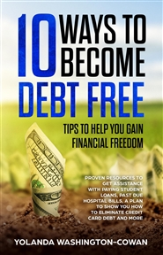10 Ways to Become Debt Free: …Tips to help you Gain Financial Freedom cover image