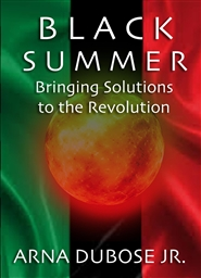BLACK SUMMER: Bringing Solutions to the Revolution cover image