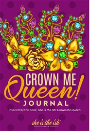Crown Me Queen: She is the Ish Journal cover image