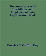 The Americans with Disabilities Act, Employment Law, Legal Answer Book cover image