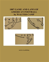 1887 GAME AND LAWS OF AMERICAN FOOTBALL by WALTER CAMP cover image
