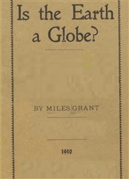 Is the Earth a Globe: the Ultimate Archival of Miles cover image