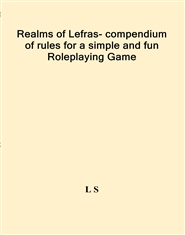 Realms of Lefras- compendium of rules for a simple and fun Roleplaying Game cover image