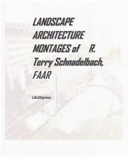 LANDSCAPE ARCHITCTURE MONTAGES OF R.TERRY SCHNADELBACH, FAAR cover image