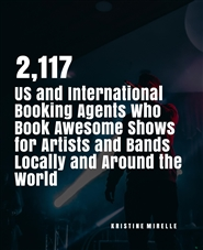2,117 US and International Booking Agents Who Book Awesome Shows for Artists and Bands Locally and Around the World cover image