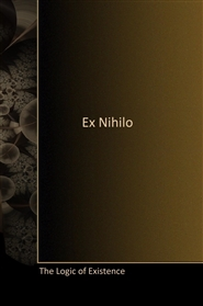 Ex Nihilo - The Logic of Existence cover image