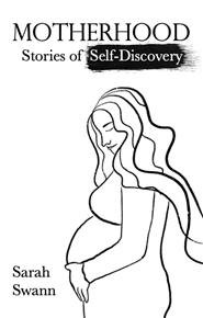Motherhood: Stories of Self-Discovery cover image