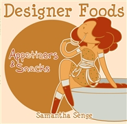 Designer Foods: Appetizers & Snacks cover image
