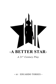 A Better Star: A 21st Century Play cover image