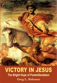 Victory in Jesus: The Bright Hope of Postmillenialism cover image