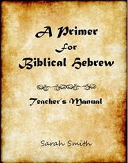 A Primer for Biblical Hebrew: Teacher