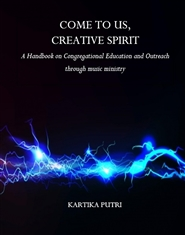 COME TO US, CREATIVE SPIRIT A Handbook for Congregational Education and Outreach through Music Ministry cover image