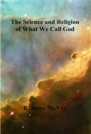 The Science and Religion of What We Call God cover image