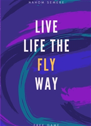 Live Life the FLY Way cover image
