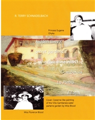 HIDDEN GARDENS / SECRET LIVES: The Florentine Villas Gamberaia, La Pietra and I Tatti cover image