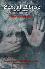 Sexual Abuse and The Oneness Pentecostal Apostolic Churches - Time for Action! 'My people are destroyed for lack of knowledge' (Hosea 4:6) - 4 books in 1 cover image