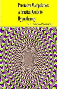 Persuasive Manipulation: A Practical Guide to Hypnotherapy cover image