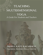 Teaching Multidimensional Yoga: A Guide for Students and Teachers cover image