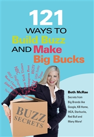 121 Ways to Build Buzz and Make Big Bucks cover image