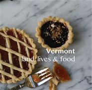 Vermont: Land, Lives & Food cover image