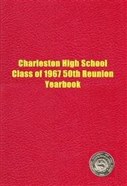 Charleston High School Class of 1967 50th Reunion Yearbook cover image
