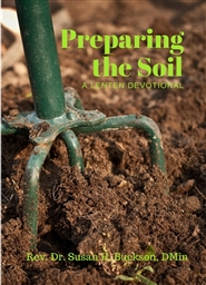 Preparing the Soil  The Lenten Experience: A 40-Day Revival cover image