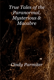 True Tales of the Paranormal, Mysterious & Macabre cover image
