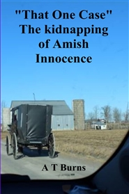 """That One Case""  The kidnapping of Amish Innocence  cover image"