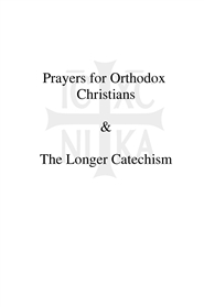 Prayers for Orthodox Christians & The Longer Catachism cover image