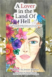 A Lover in the Land of Hell: A Collection of Spiritually Enlightening Poetry for Personal and Planetary Transformation and Growth cover image