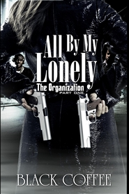 All By My Lonely-THE ORGANIZATION part one cover image