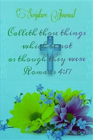 """Calleth those things which be not as though they were"" Scripture Journal  cover image"