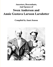 Ancestors, Descendants, and Spouses of Swen Anderson and Annie Gustava Larsson Larsdotter (COLOR) cover image