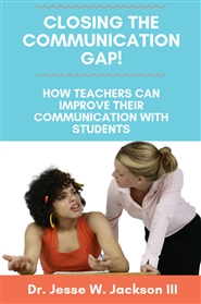 Closing the Communication Gap! How Teachers Can Improve Their Communication with Students cover image