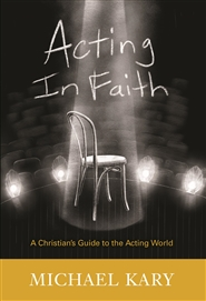 Acting in Faith: A Christian