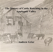 The History of Cattle Ranching in the Applegate Valley cover image