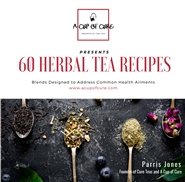 60 Herbal Tea Recipes: Blends Designed to Address Common Health Ailments cover image