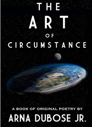 THE ART OF CIRCUMSTANCE: A Book of Original Poetry cover image
