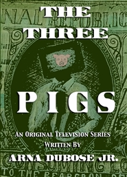 THE THREE PIGS: An Original Television Series cover image