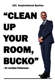 (Lined Journal) Dr Jordan Peterson: 101 Inspirational Quotes (Clean Up Your Room, Bucko) cover image